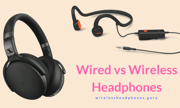 Which do you choose – Wired Headphones or Wireless Heads